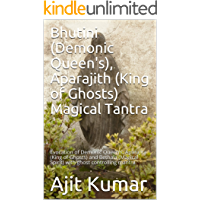 Bhutini (Demonic Queen's), Aparajith (King of Ghosts) Magical Tantra: Evocation of Demonic Queen's, Aparajita (King of Ghosts) and Bethala (Magical Spirit) with ghost controlling mantra