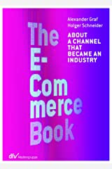 The E-Commerce Book: About a channel that became an industry (English Edition) Kindle Ausgabe