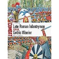 Late Roman Infantryman vs Gothic Warrior: AD 376-82