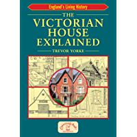 The Victorian House Explained (England's Living History) (English Edition)