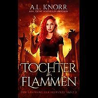 Tochter der Flammen (Die Töchter der Elemente 2)