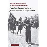 Vidas truncadas: Historias de violencia en la España de 1936