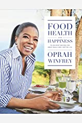 Food, Health and Happiness: 115 On Point Recipes for Great Meals and a Better Life Hardcover