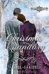 The Christmas Quandary: Sweet Historical Holiday Romance (Hardman Holidays Book 5) Kindle Edition