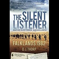 The Silent Listener: British Electronic Surveillance Falklands 1982 (English Edition)