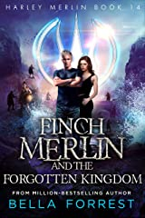 Harley Merlin 14: Finch Merlin and the Forgotten Kingdom Kindle Edition