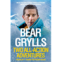 Bear Grylls: Two All-Action Adventures: Facing Up - Facing the Frozen Ocean