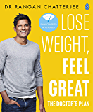 Lose Weight, Feel Great: The Doctor's Plan