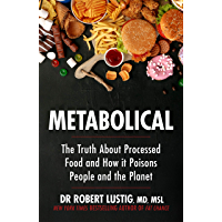 Metabolical: The truth about processed food and how it poisons people and the planet (English Edition)