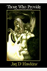 Those Who Provide: Four Short Stories of the Goblin World (Meat For The Storytelling Book 1) Kindle Edition