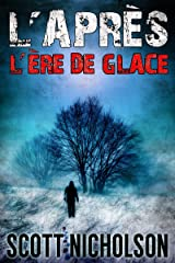 L'Ère de glace: Un thriller post-apocalyptique (L'Après t. 4) Format Kindle