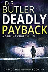 Deadly Payback (DS Jack Mackinnon series Book 6) Kindle Edition
