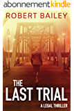 The Last Trial (McMurtrie and Drake Legal Thrillers Book 3) (English Edition)