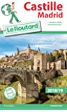 Guide du Routard Castille Madrid 2018/19: + Aragon, Rioja et Estrémadure