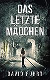 Das letzte Mädchen: Ein Fall für Niklas Schröder (Niklas Schröder-Reihe)