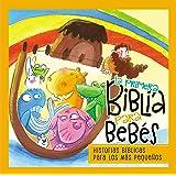 La primera Biblia para bebés: El mensaje de le Biblia-corto y entrañable