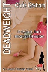 Deadweight: In my book, that's almost always murder (Lena's Friends Book 7) Kindle Edition