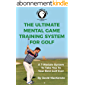 Golf State of Mind: Ultimate Mental Game Training System Player's Edition (English Edition)