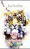 Le Tigre de la Destinée (Lune d'Amarante)