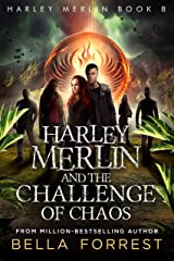 Harley Merlin 8: Harley Merlin and the Challenge of Chaos Kindle Edition