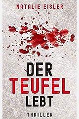Thriller: Der Teufel lebt Kindle Ausgabe