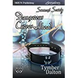 Dangerous Curves Ahead [Suncoast Society] (Siren Publishing Sensations) (English Edition)