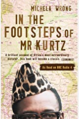 In the Footsteps of Mr Kurtz: Living on the Brink of Disaster in the Congo (Text Only) Kindle Edition