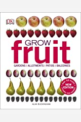 Grow Fruit: Gardens, Allotments, Patios, Balconies Hardcover