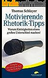 Motivierende Rhetorik-Tipps: Warum Kleinigkeiten einen großen Unterschied machen (Miniratgeber)