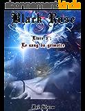 BLACK ROSE: Livre 3 : le sang du grimoire