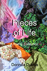 Pieces of Life: A Poetry Collection Kindle Edition