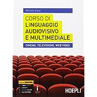 Corso di linguaggio audiovisivo e multimediale. Cinema, televisione, web video. Per le Scuole superiori. Con e-book. Con…