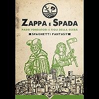 Zappa e Spada 2 - Padri fondatori e figli della gleba