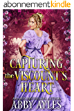 Capturing the Viscount's Heart: A Clean & Sweet Regency Historical Romance Novel (English Edition)