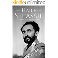 Haile Selassie: A Life from Beginning to End