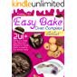 The Easy Bake Oven Complete Cookbook: 201+ Delicious & Simple Easy Bake Oven Recipes for Young Chefs to Levep Up the…