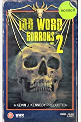 100 Word Horrors Part 2: An Anthology of Horror Drabbles (100 Word Horror Collection) Kindle Edition