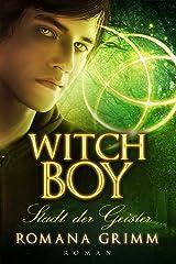Witch Boy: Stadt der Geister (Witch Boy Teil 1) Kindle Ausgabe