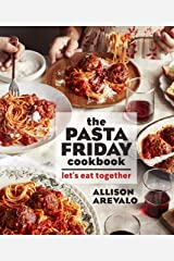The Pasta Friday Cookbook: Let's Eat Together Kindle Edition
