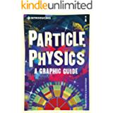 Introducing Particle Physics: A Graphic Guide (Introducing...)