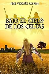 Bajo el cielo de los celtas Versión Kindle
