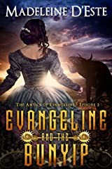 Evangeline and the Bunyip: A Novella of Mystery and Mayhem in steampunk Melbourne (The Antics of Evangeline Book 2) Kindle Edition