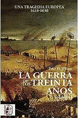 La Guerra de los Treinta Años I: Una tragedia europea (1618-1630) (Historia Moderna nº 1) Versión Kindle