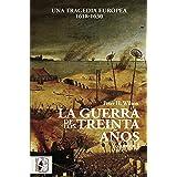 La Guerra de los Treinta Años I: Una tragedia europea (1618-1630) (Historia Moderna nº 1)