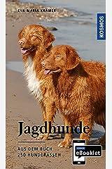 KOSMOS eBooklet: Jagdhunde - Ursprung, Wesen, Haltung: Auszug aus dem Hauptwerk: 250 Hunderassen Kindle Ausgabe