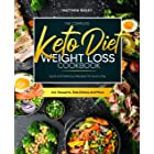 The Complete Keto Diet Weight Loss Cookbook: Quick and Delicious Recipes for Every Day incl. Desserts, Side Dishes and More (