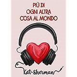Più di ogni altra cosa al mondo (Italian Edition)