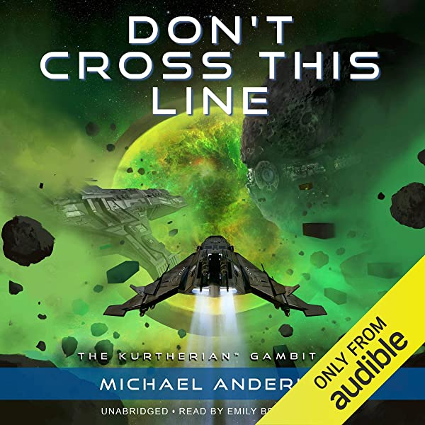 Don T Cross This Line The Kurtherian Gambit Book 14 Audio Download Amazon Co Uk Michael Anderle Emily Beresford Lmbpn Publishing Audible Audiobooks