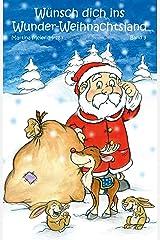 Wünsch dich ins Wunder-Weihnachtsland Band 9: Erzählungen, Märchen und Gedichte zur Advents- und Weihnachtszeit Kindle Ausgabe