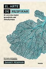 El arte de respirar: El secreto mejor guardado del mindfulness (Spanish Edition) Kindle Edition